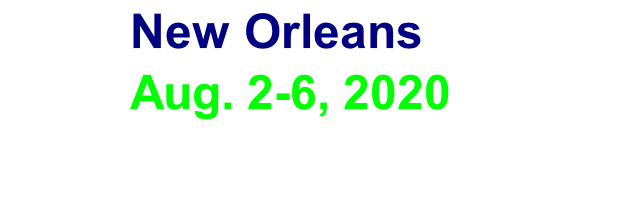 New Orleans            Aug. 2-6, 2020